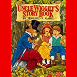 Uncle Wiggly's Story Book | Howard R. Garis