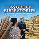 365 Great Bible Stories: The Good News of Jesus Christ from Genesis to Revelation (Colour Books)