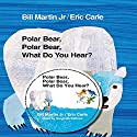 Polar Bear, Polar Bear, What Do You Hear? Audiobook by Bill Martin Narrated by Gwyneth Paltrow