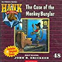 The Case of the Monkey Burglar: Hank the Cowdog Audiobook by John R. Erickson Narrated by John R. Erickson