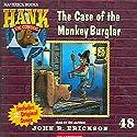 The Case of the Monkey Burglar: Hank the Cowdog (       UNABRIDGED) by John R. Erickson Narrated by John R. Erickson