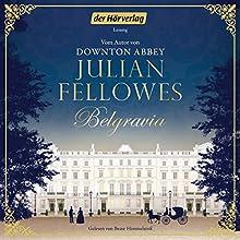 Belgravia Hörbuch von Julian Fellowes Gesprochen von: Beate Himmelstoß