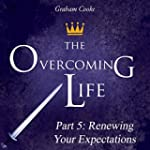 The Overcoming Life, Pt. 5: Renewing...