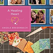 A Healing Heart (       UNABRIDGED) by Angela Breidenbach Narrated by Elizabeth Wells