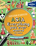 Lonely Planet Not For Parents Asia: Everything you ever wanted to know