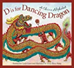 D is For Dancing Dragon: A China Alph...