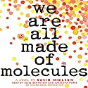 We Are All Made of Molecules (       UNABRIDGED) by Susin Nielsen Narrated by Jorjeana Marie, Jesse Bernstein