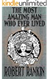 The Most Amazing Man Who Ever Lived (The Cornelius Murphy Trilogy Book 3)