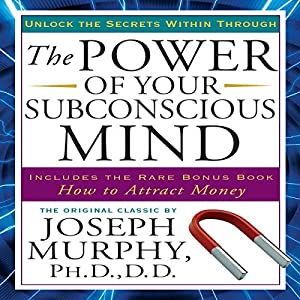 The Power of Your Subconscious Mind | [Joseph Murphy]