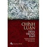 Chinh Luan Tran Trung Dao: Hiem Hoa Trung Cong - Hien Trang Viet Nam - Thuoc Do Tay Nao (Vietnamese Edition)