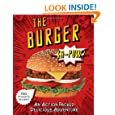 The Burger: An Action-Packed Tasty Adventure (Burger Book)