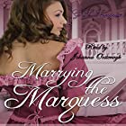 Marrying the Marquess: Love's Pride, Book 4 Hörbuch von G.L. Snodgrass Gesprochen von: Johanna Oosterwyk