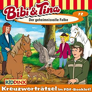 Der geheimnisvolle Falke (Bibi und Tina 72) Hörspiel