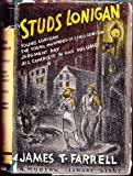 Studs Lonigan;: A trilogy containing Young Lonigan, The young manhood of Studs Lonigan, Judgment day (The Modern library of the worlds best books)