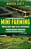 img - for Mini Farming: Your Ultimate Guide to Self Sufficiency through Organic Farming (Organic Farming, Homesteading, Mini Farming) book / textbook / text book