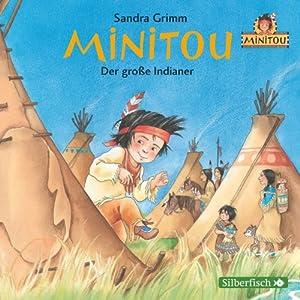 Der große Indianer (Minitou 1) Hörspiel