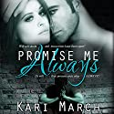 Promise Me Always: Always Series Book 1 (       UNABRIDGED) by Kari March Narrated by Melissa Barr