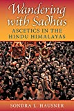 img - for Wandering with Sadhus: Ascetics in the Hindu Himalayas (Contemporary Indian Studies) book / textbook / text book