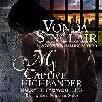 My Captive Highlander: Highland Adventure, Book 7   Vonda Sinclair