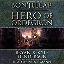 Bon'Jellar: Hero of Ordegron: Tales of Ordegron, Book 1 (       UNABRIDGED) by Bryan Henderson, Kyle Henderson, Daniel Wissinger, Adam Papageorgiou Narrated by Bruce Mann