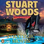 Strategic Moves (       UNABRIDGED) by Stuart Woods Narrated by Tony Roberts