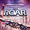 The Roar Audiobook by Emma Clayton Narrated by Jane Collingwood
