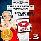Learn French Easy Reader - Easy Listener - Parallel Text Audio Course No. 3 Hörbuch von  Polyglot Planet Gesprochen von: Caroline Dumont, Christopher Tester