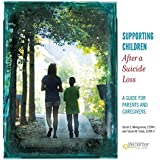 Supporting Children After a Suicide Loss: A Guide for Parents and Caregivers