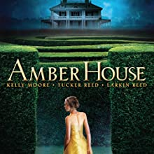 Amber House (       UNABRIDGED) by Kelly Moore, Larkin Reed, Tucker Reed Narrated by Tucker Reed