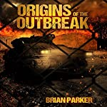 Origins of the Outbreak | Brian Parker