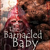 Zygons: Barnacled Baby | [Anthony Keetch]