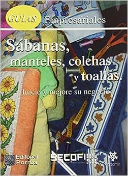 GUIAS EMPRESARIALES SABANAS MANTELES COLCHAS Y TOALLAS: SIN AUTOR