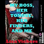 My Boss, Her Tongue, Her Fingers, and Me: A First Lesbian Sex Erotic Short | Lisa Vickers