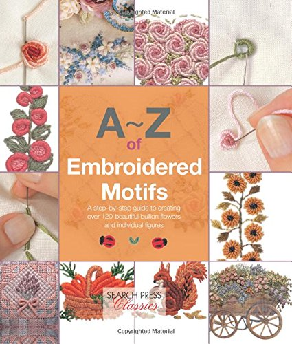 Fantastic Deal! A-Z of Embroidered Motifs (Search Press Classics)