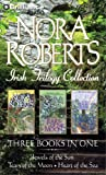 Nora Roberts Irish Trilogy: Jewels of the Sun, Tears of the Moon, Heart of the Sea (Irish Jewels Trilogy)