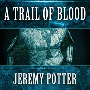 A Trail of Blood | [Jeremy Potter]