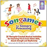 Songames for Sensory Processing: 25 Therapist Created Musical Activities for Improving Fine and Gross Motor Skills...