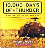 10,000 Days of Thunder: A History of the Vietnam War (0545036739) by Philip Caputo
