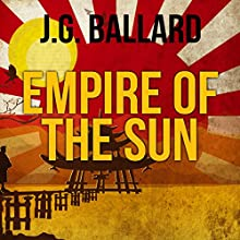 Empire of the Sun (       UNABRIDGED) by J. G. Ballard Narrated by Steven Pacey
