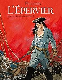 L'Épervier, tome 9 : Coulez la Méduse ! par Pellerin