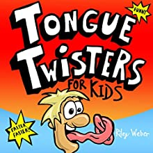Tongue Twisters for Kids (       UNABRIDGED) by Riley Weber Narrated by Andrew Freeman