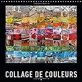img - for Collage De Couleurs: Une Collection De Photos Vives En Couleurs Avec Des Impressions Du Monde Entier. A Chaque Mois Sa Couleur ! (Calvendo Places) (French Edition) book / textbook / text book