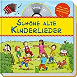 Schöne alte Kinderlieder: Mit Lieder-CD. Alle Lieder gesungen und instrumental