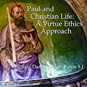 Paul and Christian Life: A Virtue Ethics Approach Lecture by Daniel J. Harrington Narrated by Daniel J. Harrington
