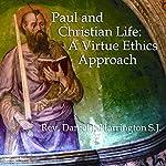 Paul and Christian Life: A Virtue Ethics Approach | Daniel J. Harrington