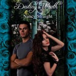 Destiny's Wrath: Destiny Series, Book 3 (       UNABRIDGED) by Nancy Straight Narrated by Laurel Schroeder