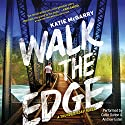 Walk the Edge: Thunder Road, Book 2 Audiobook by Katie McGarry Narrated by Callie Dalton, Andrew Eiden