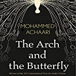 The Arch and the Butterfly | Mohammed Achaari,Erica Jarnes,Aida Bamia (translator)