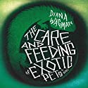 The Care and Feeding of Exotic Pets: A Novel Audiobook by Diana Wagman Narrated by Barrie Kreinik