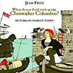 Where Do You Think You're Going, Christopher Columbus? | Jean Fritz